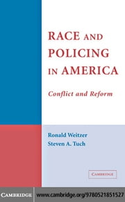 Race and Policing in America ebook by Weitzer, Ronald