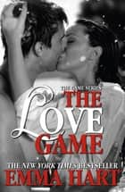 The Love Game (The Game - Book One) ebook by Emma Hart