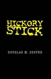 Hickory Stick ebook by Douglas M. Cooper