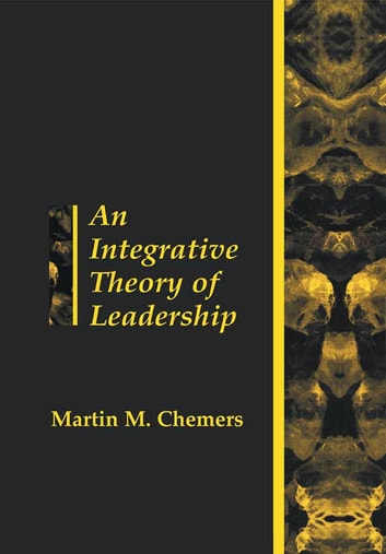 An Integrative Theory of Leadership ebook by Martin Chemers