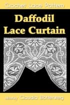 Daffodil Lace Curtain Filet Crochet Pattern ebook by Claudia Botterweg