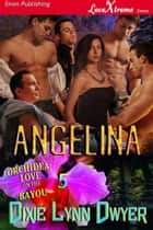 Angelina ebook by Dixie Lynn Dwyer