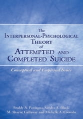 The Interpersonal-Psychological Theory of Attempted and Completed Suicide - Conceptual and Empirical Issues ebook by Paniagua; Black; Gallaway; Coombs
