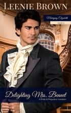 Delighting Mrs. Bennet - A Pride and Prejudice Variation ebook by
