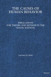 The Causes of Human Behavior - Implications for Theory and Method in the Social Sciences ebook by Lawrence B. Mohr