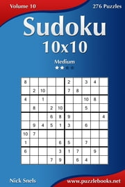 Sudoku 10x10 - Medium - Volume 10 - 276 Puzzles ebook by Nick Snels