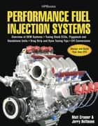 Performance Fuel Injection Systems HP1557 - How to Design, Build, Modify, and Tune EFI and ECU Systems.Covers Components, Se nsors, Fuel and Ignition Requirements, Tuning the Stock ECU, Piggyback and Stan ebook by Matt Cramer, Jerry Hoffmann