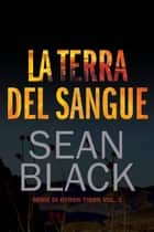 La terra del sangue - serie di Byron Tibor vol. 2 ebook by Sean Black