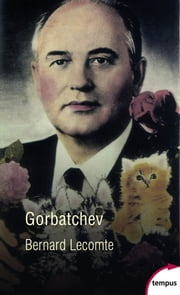 Gorbatchev eBook by Bernard LECOMTE