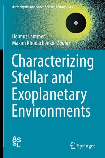 Characterizing Stellar and Exoplanetary Environments ebook by