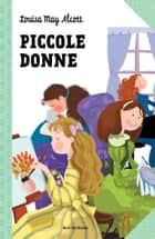 Piccole donne - Le grandi storie per ragazzi ebook by Louisa  May Alcott