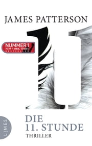 Die 11. Stunde - Thriller eBook by James Patterson, Leo Strohm