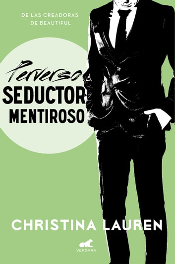 Perverso seductor mentiroso eBook by Christina Lauren