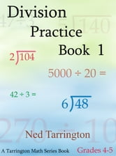 Division Practice Book 1, Grades 4-5 ebook by Ned Tarrington