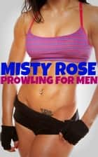 Prowling For Men ebook by Misty Rose