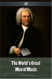 The World's Great Men Of Music ebooks by Harriette Brower
