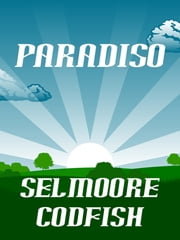 Paradiso ebook by Selmoore Codfish