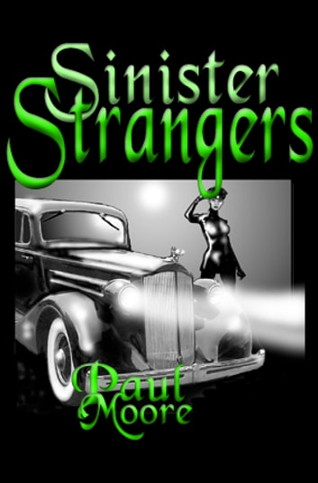 Sinister Strangers ebook by Paul Moore