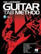 Hal Leonard Guitar Tab Method with Audio ebook by Jeff Schroedl