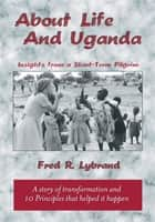 About Life and Uganda ebook by Fred R. Lybrand