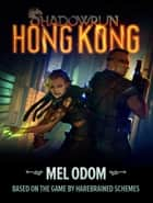 Shadowrun: Hong Kong ebook by Mel Odom