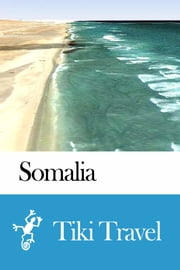 Somalia Travel Guide - Tiki Travel ebook by Tiki Travel