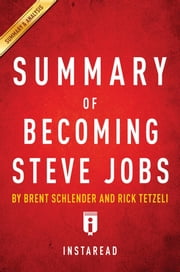Summary of Becoming Steve Jobs - by Brent Schlender and Rick Tetzeli | Includes Analysis ebook by Instaread Summaries