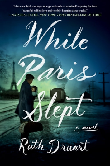 While Paris Slept - A Novel ebook by Ruth Druart
