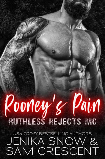 Rooney's Pain (Ruthless Rejects, 2) - Ruthless Rejects MC ebook by Jenika Snow,Sam Crescent