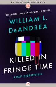 Killed in Fringe Time ebook by William L. DeAndrea