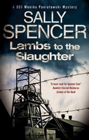 Lambs to the Slaughter - DCI Monika Paniatowski 5 ebook by Sally Spencer