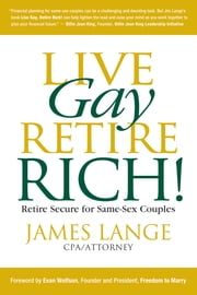 Live Gay, Retire Rich ebook by James Lange