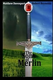 The Sons of Merlin ebook by Matthew Davenport
