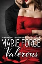 Valorous (Quantum Series, Book 2) ebook by Marie Force