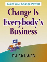 Change Is Everybody's Business ebook by Patricia McLagan