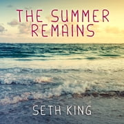 The Summer Remains audiobook by Seth King