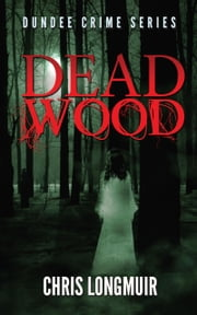 Dead Wood ebook by Chris Longmuir