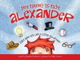 My Name Is Not Alexander ebook by Jennifer Fosberry