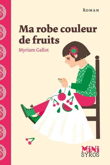 Ma robe couleur de fruits ebook by Myriam Gallot