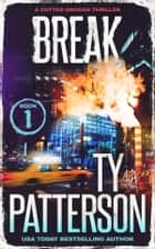 Break - A Crime Suspense Action Novel eBook by Ty Patterson