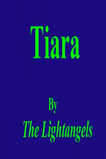 Tiara ebook by The Lightangels