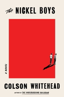 The Nickel Boys (Winner 2020 Pulitzer Prize for Fiction) - A Novel 電子書籍 by Colson Whitehead