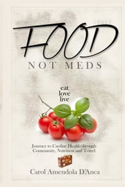Food not Meds ebook by Carol Amendola D'anca