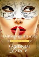 Codinome Lady V eBook by Lorraine Heath, A C Reis