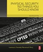 Physical Security: 150 Things You Should Know ebook by Lawrence Fennelly, Marianna Perry