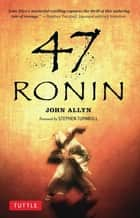 47 Ronin ebook by John Allyn,Stephen Turnbull