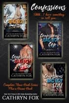 Confessions: Complete Series Plus Bonus Book ebook by Cathryn Fox