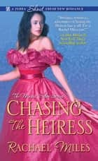 Chasing the Heiress eBook par Rachael Miles