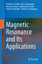Magnetic Resonance and Its Applications ebook by Vladimir I. Chizhik,Yuri S. Chernyshev,Alexey V. Donets,Viatcheslav Frolov,Andrei Komolkin,Marina G. Shelyapina
