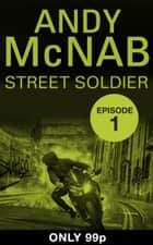 Street Soldier: Episode 1 ebook by